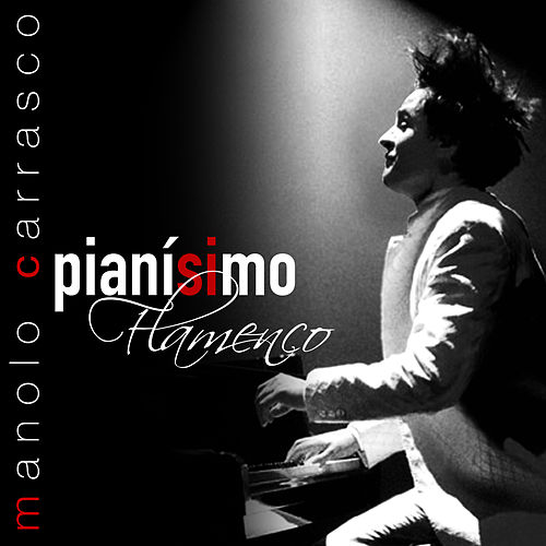 Pianisimo Flamenco by Manolo Carrasco