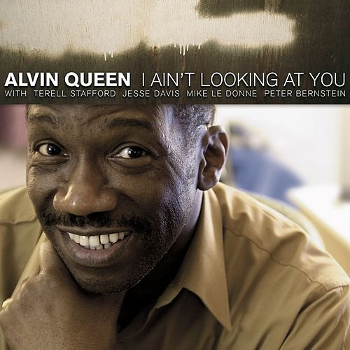 I Ain't Looking At You by Alvin Queen
