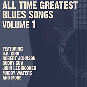 Play & Download All Time Greatest Blues Songs Volume 1 by Various Artists | Napster