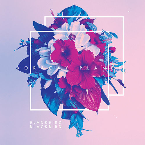 Play & Download Boracay Planet by Blackbird Blackbird | Napster