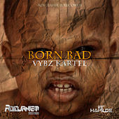 Play & Download Born Bad - Single by VYBZ Kartel | Napster