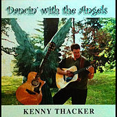 Play & Download Dancin' With the Angels by Kenny Thacker | Napster