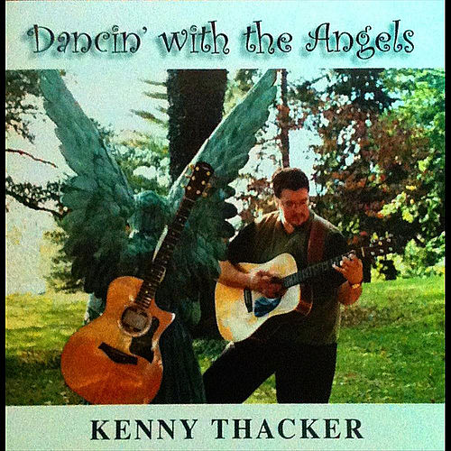 Dancin' With the Angels by Kenny Thacker