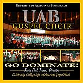 Go Dominate! by U.A.B. Gospel Choir