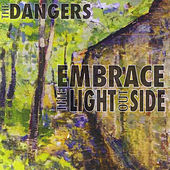 Play & Download Embrace the Light Outside by The Dangers | Napster