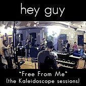 Play & Download Free from Me (The Kaleidoscope Sessions) by Hey Guy | Napster