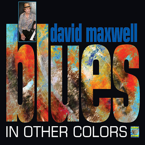 Play & Download Blues In Other Colors by David Maxwell | Napster