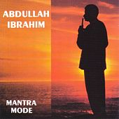 Mantra Mode by Abdullah Ibrahim