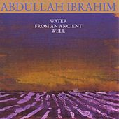 Water from an Ancient Well by Abdullah Ibrahim