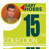 Play & Download 15 De Coleccion by Gary Hobbs | Napster