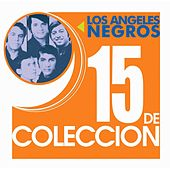 Play & Download 15 De Coleccion by Los Angeles Negros | Napster