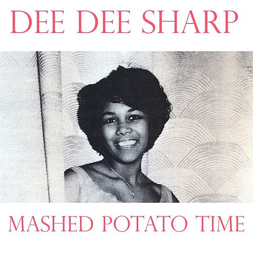 Play & Download Mashed Potato Time by Dee Dee Sharp | Napster