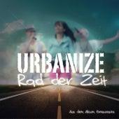 Play & Download Rad der Zeit by Urbanize | Napster