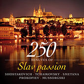 250 Minutes of Slav Passion - Shostakovich - Tchaikovsky - Smetana - Prokofiev - Mussorgski by Various Artists