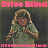 Play & Download Tropical Motion Fever by Driveblind | Napster