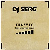 Play & Download Traffic by DJ Serg | Napster