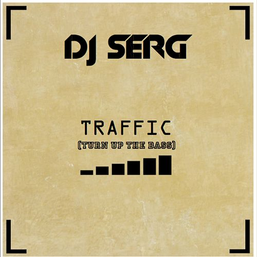 Play & Download Traffic by DJ Serg | Napster