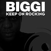 Play & Download Keep On Rocking by Biggi | Napster
