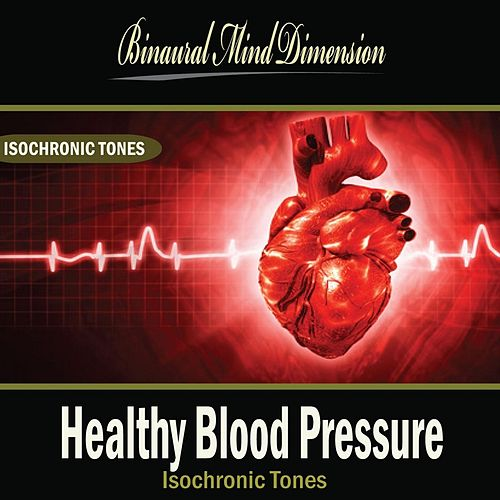 Healthy Blood Pressure: Isochronic Tones Brainwave Entrainment by Binaural Mind Dimension