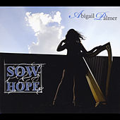 Play & Download Sow Hope by Abigail Palmer | Napster