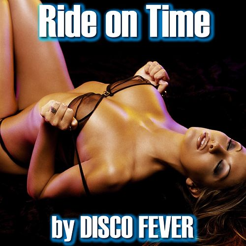 Play & Download Ride On Time (Dance 90's) by Disco Fever | Napster