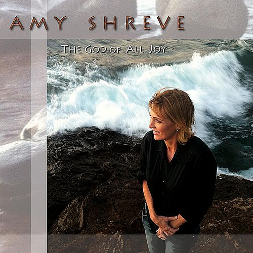 The God of All Joy by Amy Shreve
