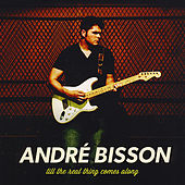 Play & Download Till the Real Thing Comes Along by Andre Bisson | Napster