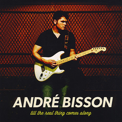 Till the Real Thing Comes Along by Andre Bisson