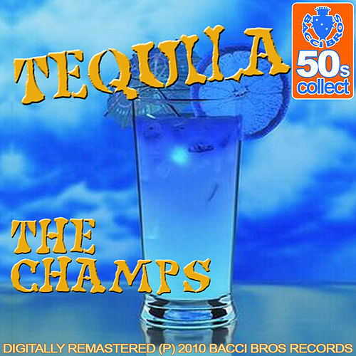 Play & Download Tequila (Digitally Remastered 2010) by The Champs | Napster