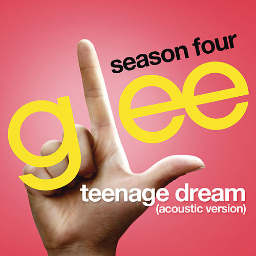 Play & Download Teenage Dream (Glee Cast Version) by Glee Cast | Napster