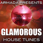 Play & Download Armada Presents: Glamorous House Tunes (Juno Exclusive) by Various Artists | Napster