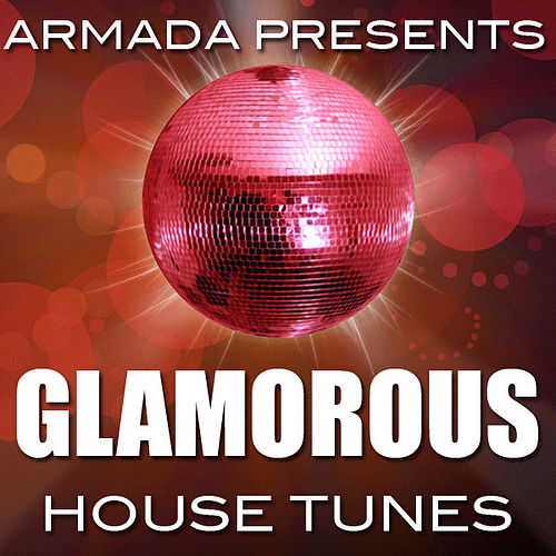 Armada Presents: Glamorous House Tunes (Juno Exclusive) by Various Artists