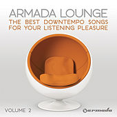 Play & Download Armada Lounge, Vol. 2 (The Best Downtempo Songs For Your Listening Pleasure) by Various Artists | Napster