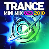 Trance Mini Mix 023 - 2010 by Various Artists