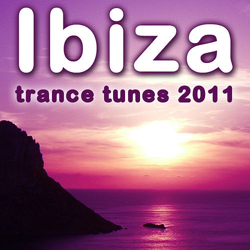 Play & Download Ibiza Trance Tunes 2011 by Various Artists | Napster