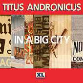 Play & Download In A Big City by Titus Andronicus | Napster