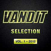Play & Download VANDIT Selection 2012, Vol. 1 by Various Artists | Napster