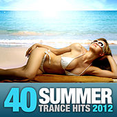 Play & Download 40 Summer Trance Hits 2012 by Various Artists | Napster