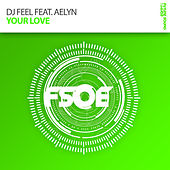 Play & Download Your Love by DJ Feel | Napster