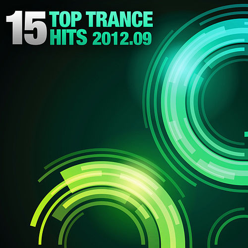 Play & Download 15 Top Trance Hits 2012-09 by Various Artists | Napster