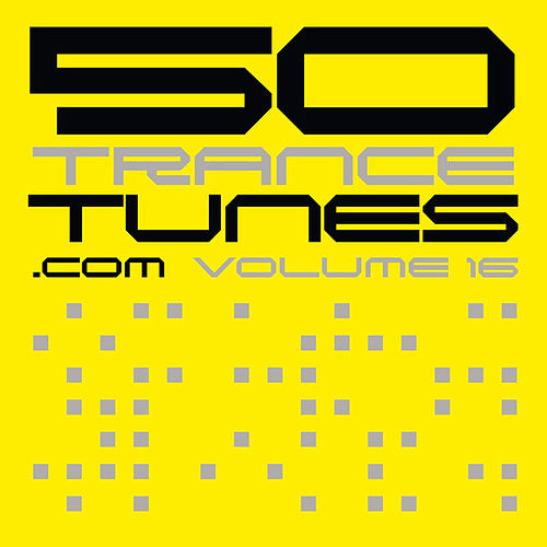Play & Download 50 Trance Tunes, Vol. 16 by Various Artists | Napster
