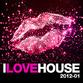 I Love House 2012-01 by Various Artists