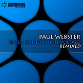 Time / Nailed / High Voltage Remixed by Paul Webster