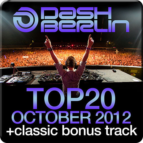 Play & Download Dash Berlin Top 20 - October 2012 (Including Classic Bonus Track) by Various Artists | Napster