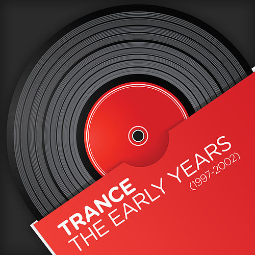 Play & Download Trance - The Early Years (1997-2002) by Various Artists | Napster
