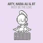 Play & Download Must Be The Love by Arty | Napster