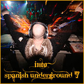 Play & Download Into Spanish Underground 7 by Various Artists | Napster