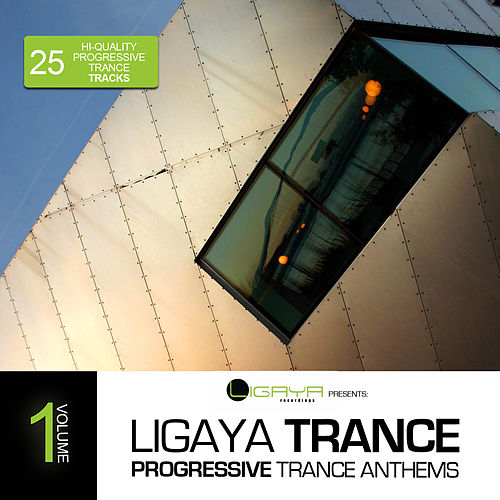 Play & Download Ligaya Trance, Vol. 1 - 25 Progressive Trance Anthems by Various Artists | Napster