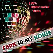 Funk In My House by Various Artists