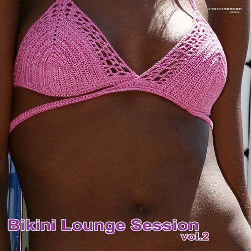 Bikini Lounge Session Vol.2 by Various Artists